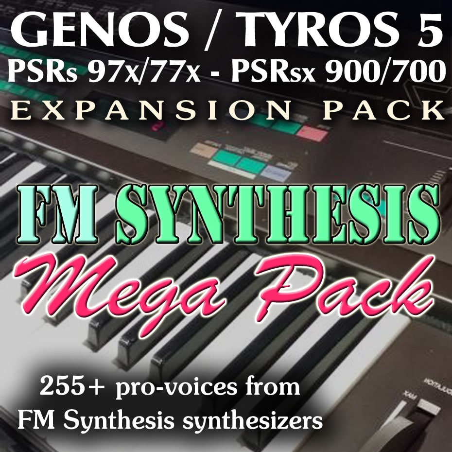 Expansion Soundpack for Yamaha Genos, Tyros 5, PSR with 255 quality sounds from FM Synthesis synthesizers & sound modules